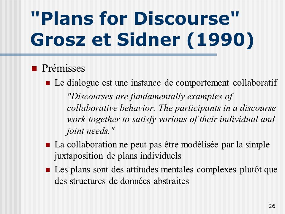 Plans for Discourse Grosz et Sidner (1990)
