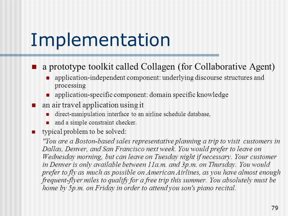 Implementationa prototype toolkit called Collagen (for Collaborative Agent)