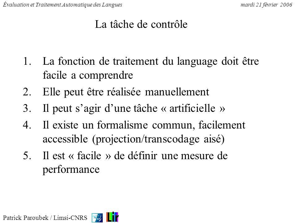La tâche de contrôle La fonction de traitement du language doit être facile a comprendre. Elle peut être réalisée manuellement.