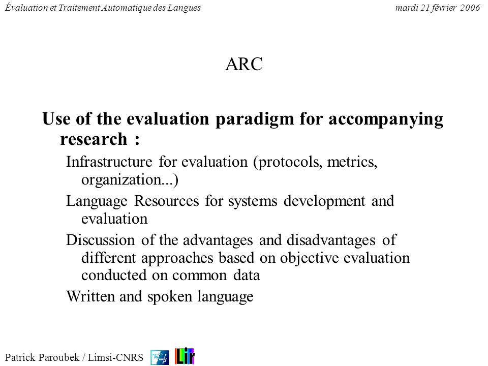 Use of the evaluation paradigm for accompanying research :