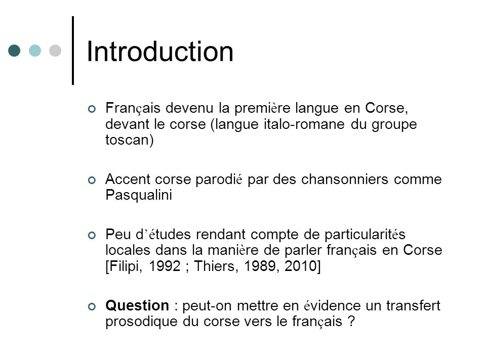 Introduction Français devenu la première langue en Corse, devant le corse (langue italo-romane du groupe toscan)