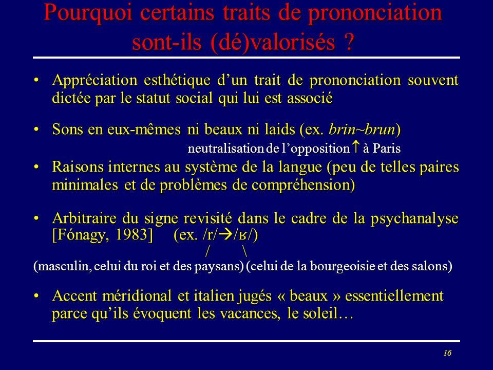 Pourquoi certains traits de prononciation sont-ils (dé)valorisés