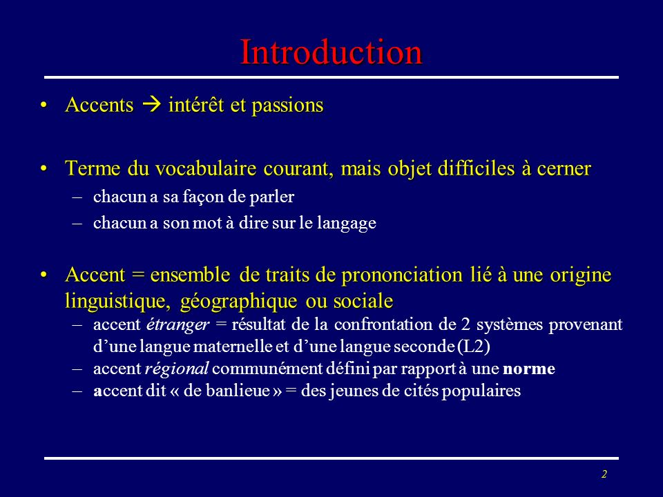 Introduction Accents  intérêt et passions