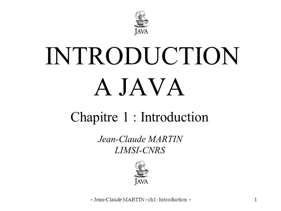 INTRODUCTION A JAVA Chapitre 1 : Introduction