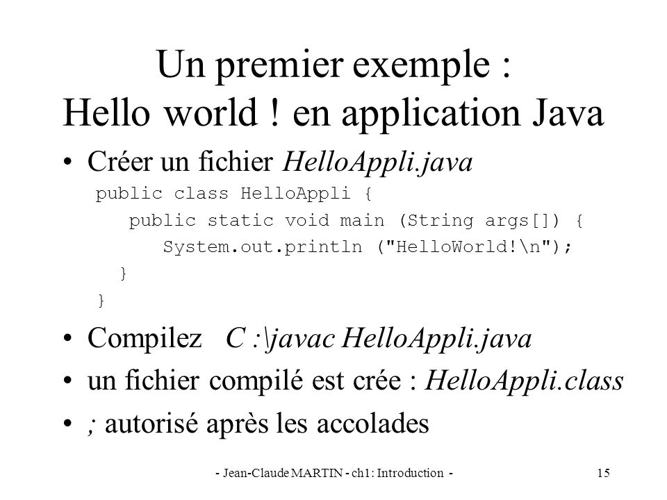 Un premier exemple : Hello world ! en application Java