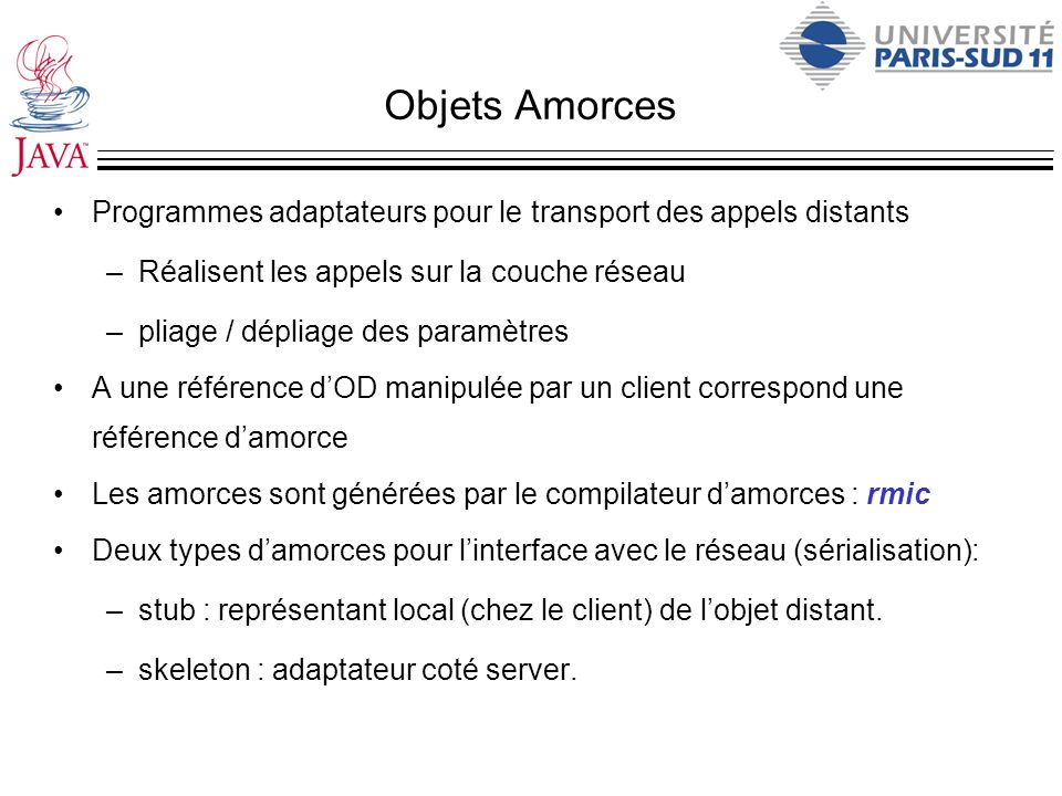 Objets Amorces Programmes adaptateurs pour le transport des appels distants. Réalisent les appels sur la couche réseau.
