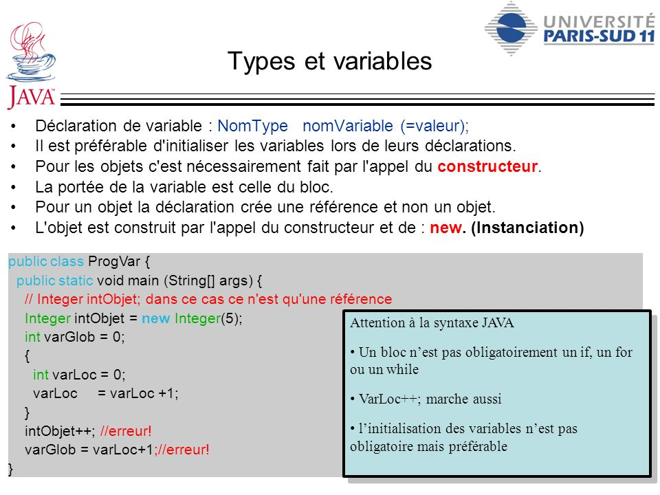 Types et variables Déclaration de variable : NomType nomVariable (=valeur);