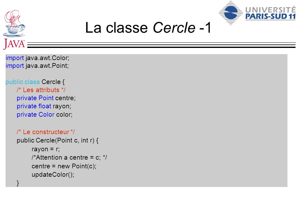 La classe Cercle -1 import java.awt.Color; import java.awt.Point;