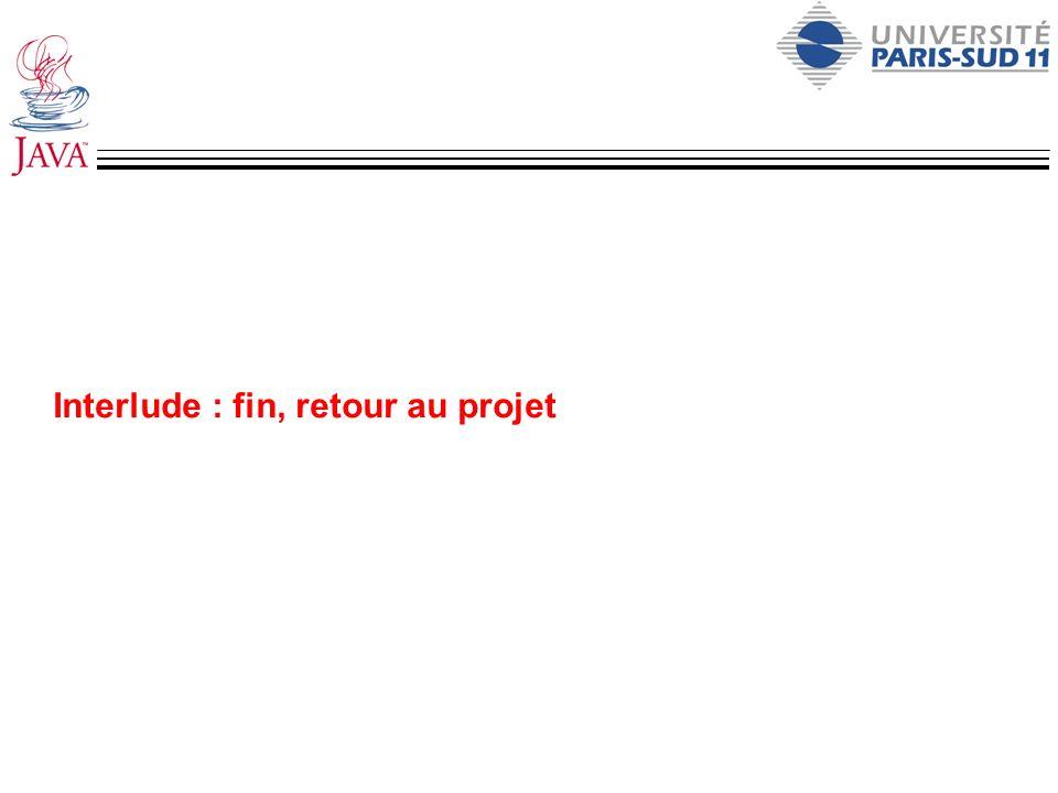 Interlude : fin, retour au projet