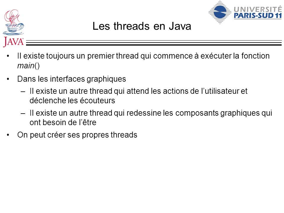 Les threads en Java Il existe toujours un premier thread qui commence à exécuter la fonction main()