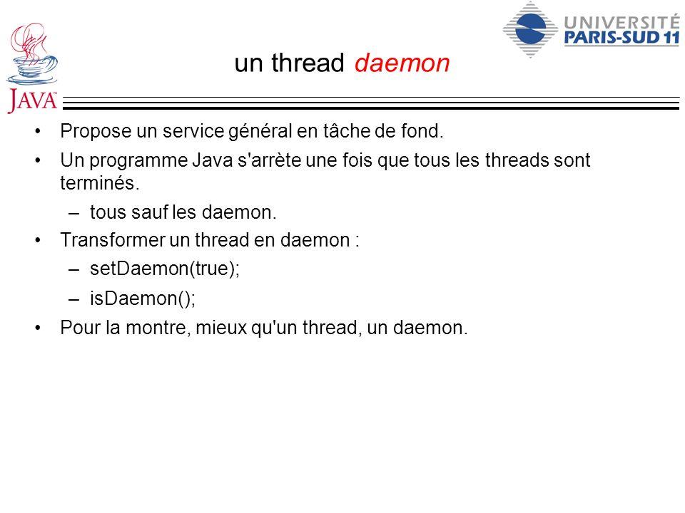 un thread daemon Propose un service général en tâche de fond.