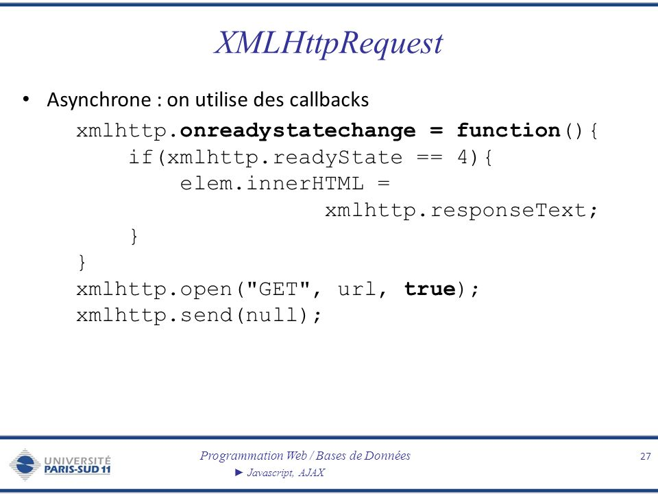 XMLHttpRequest Asynchrone : on utilise des callbacks