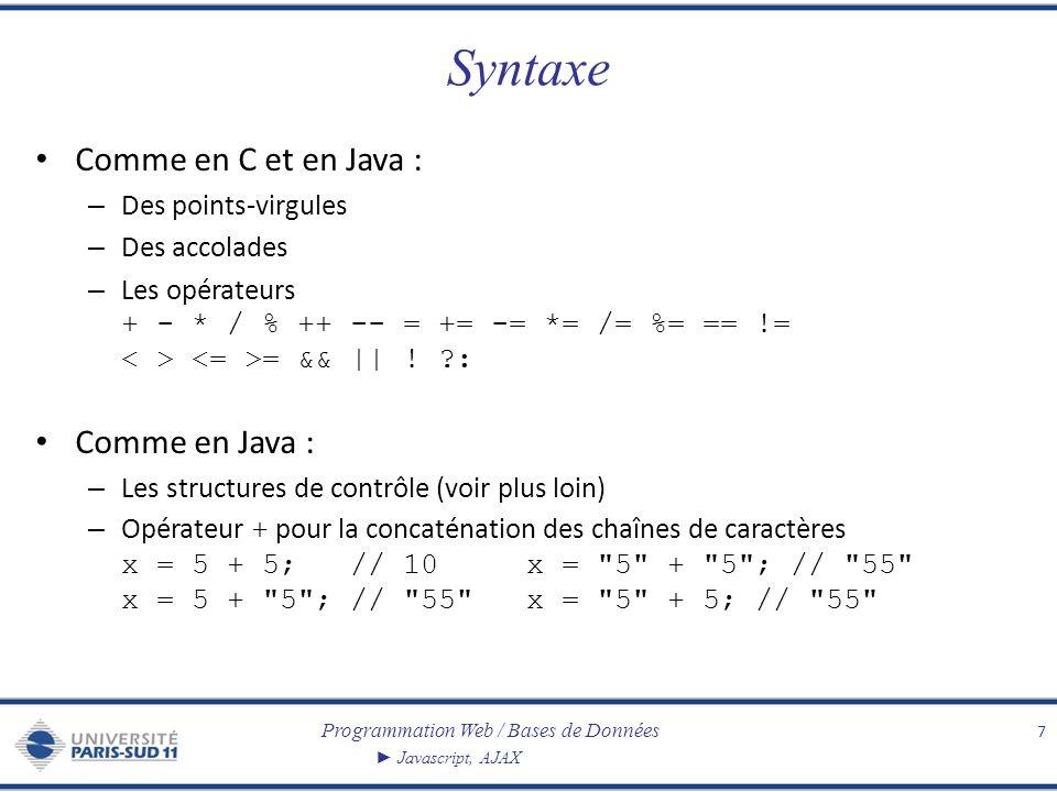 Syntaxe Comme en C et en Java : Comme en Java : Des points-virgules