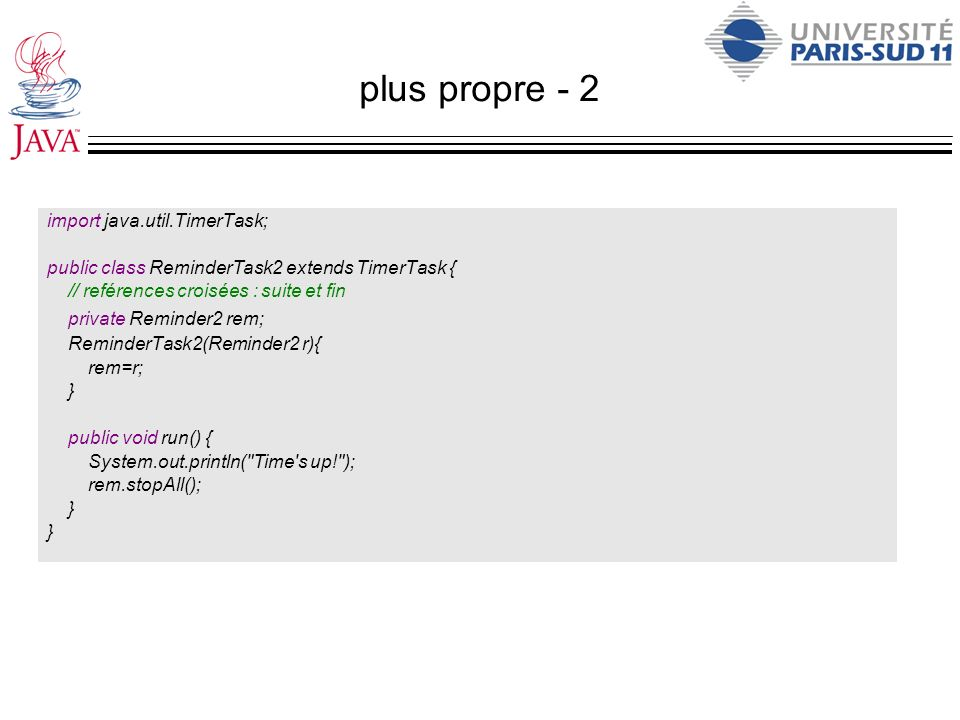 plus propre - 2 import java.util.TimerTask;