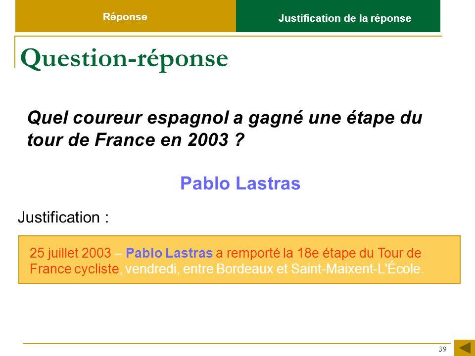 Réponse Justification de la réponse. Question-réponse. Quel coureur espagnol a gagné une étape du tour de France en 2003