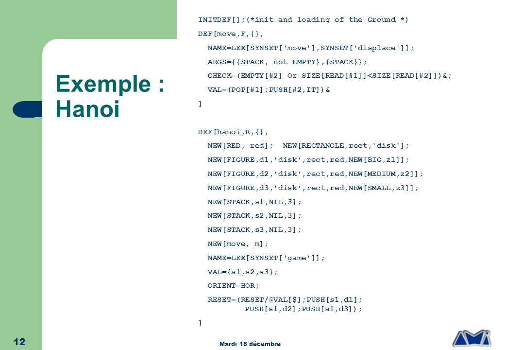 Exemple : Hanoi INITDEF[];(*init and loading of the Ground *)