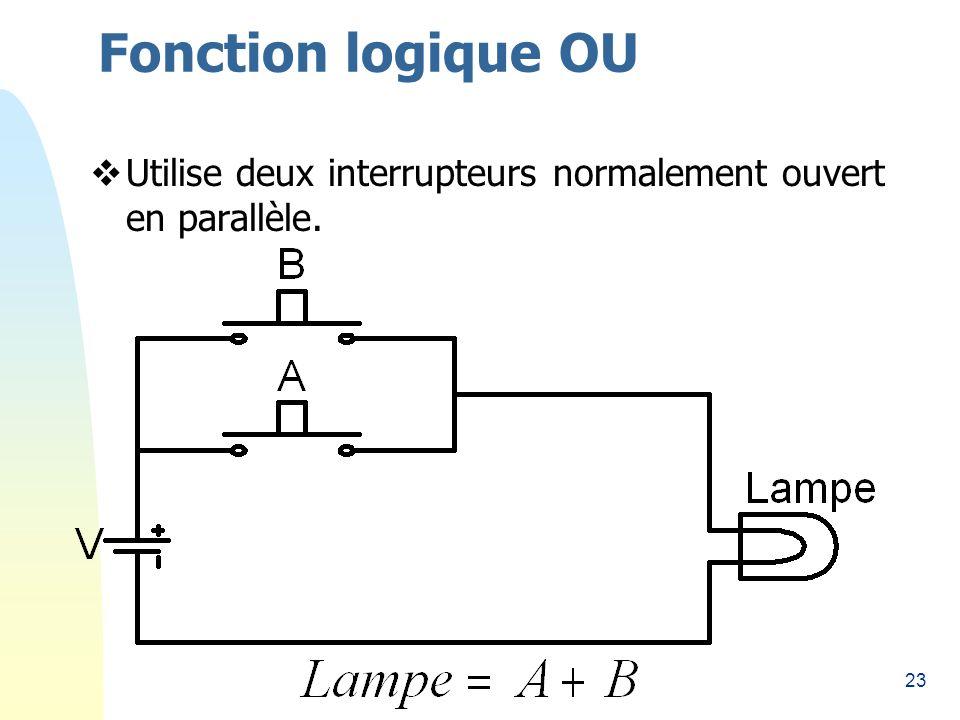 Fonction logique OU 26/03/2017 Utilise deux interrupteurs normalement ouvert en parallèle.