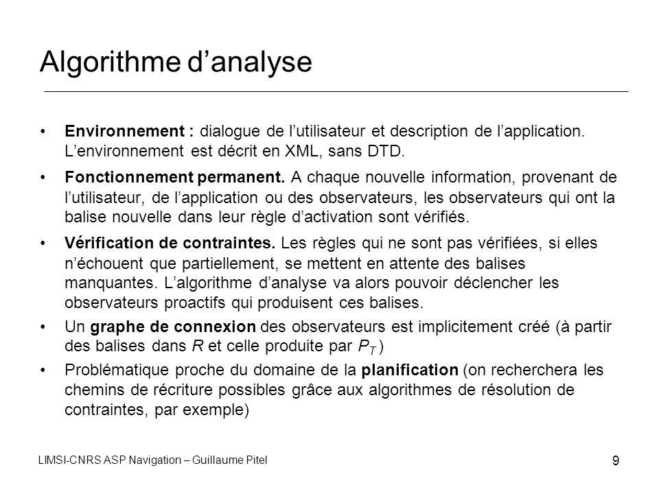 Algorithme d'analyse Environnement : dialogue de l'utilisateur et description de l'application. L'environnement est décrit en XML, sans DTD.