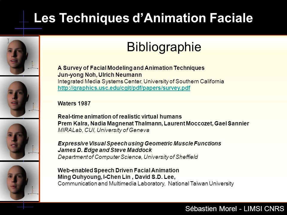 Bibliographie A Survey of Facial Modeling and Animation Techniques