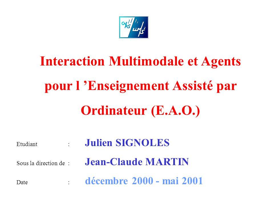 Interaction Multimodale et Agents pour l 'Enseignement Assisté par Ordinateur (E.A.O.)