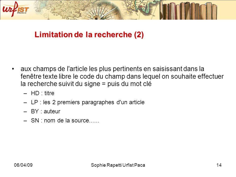 Limitation de la recherche (2)