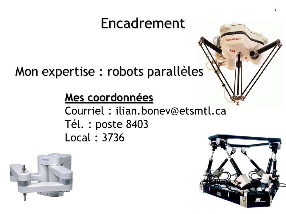 Encadrement Mon expertise : robots parallèles Mes coordonnées