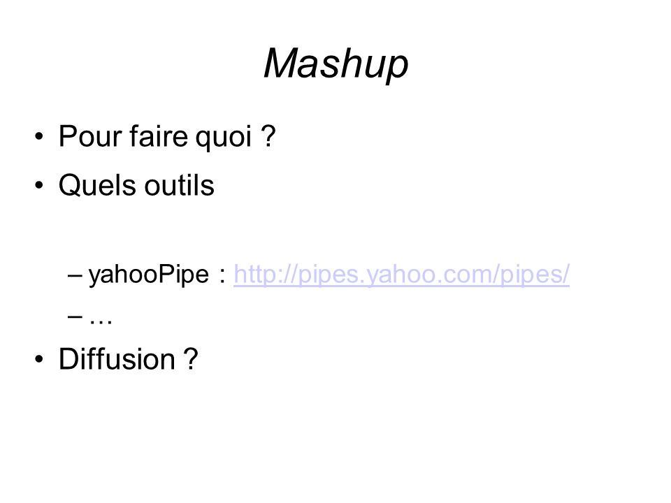Mashup Pour faire quoi Quels outils Diffusion