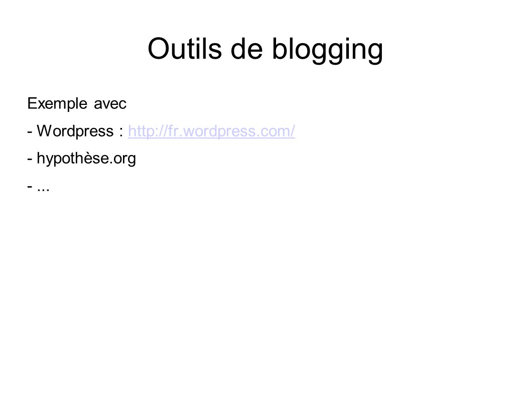 Outils de blogging Exemple avec - Wordpress :