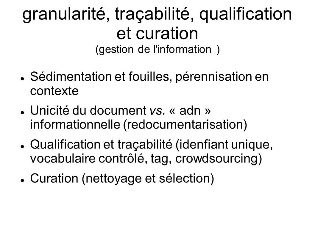 granularité, traçabilité, qualification et curation (gestion de l information )