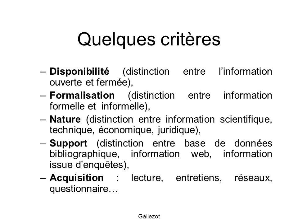 Quelques critères Disponibilité (distinction entre l'information ouverte et fermée),