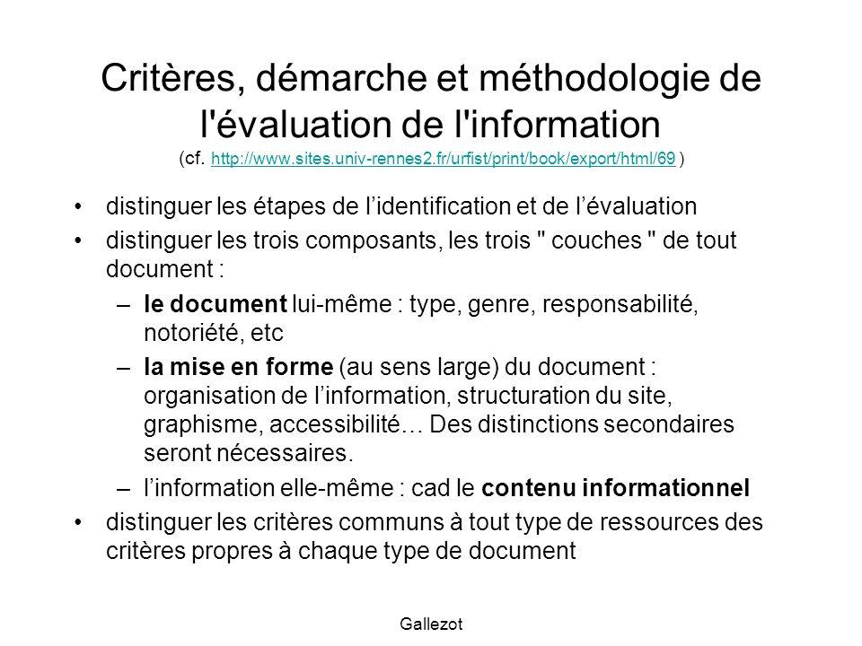 Critères, démarche et méthodologie de l évaluation de l information (cf. http://www.sites.univ-rennes2.fr/urfist/print/book/export/html/69 )