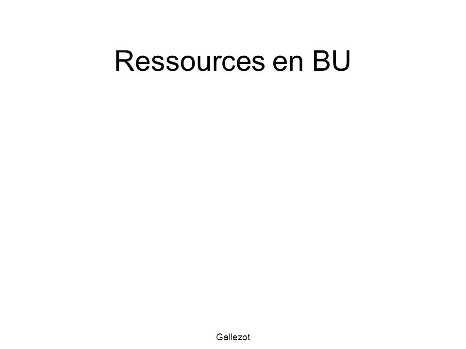 Ressources en BU Gallezot
