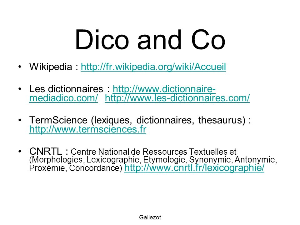 Dico and Co Wikipedia : http://fr.wikipedia.org/wiki/Accueil