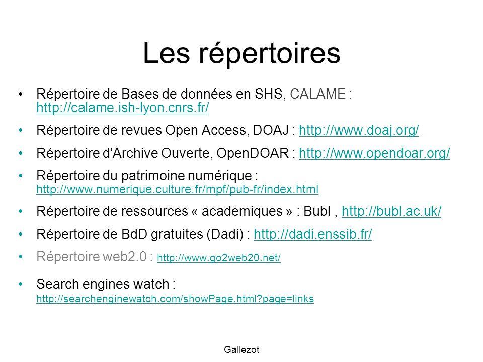 Les répertoires Répertoire de Bases de données en SHS, CALAME : http://calame.ish-lyon.cnrs.fr/