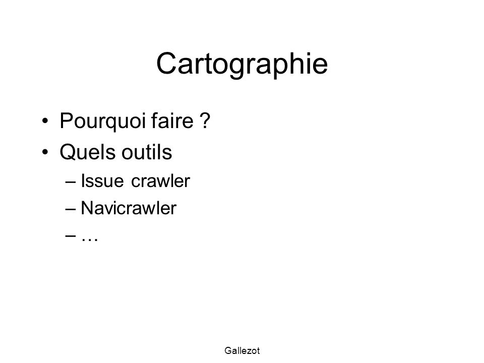 Cartographie Pourquoi faire Quels outils Issue crawler Navicrawler …
