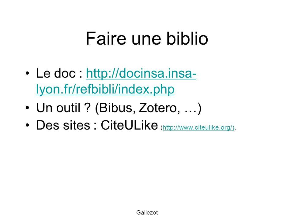 Faire une biblio Le doc : http://docinsa.insa-lyon.fr/refbibli/index.php. Un outil (Bibus, Zotero, …)