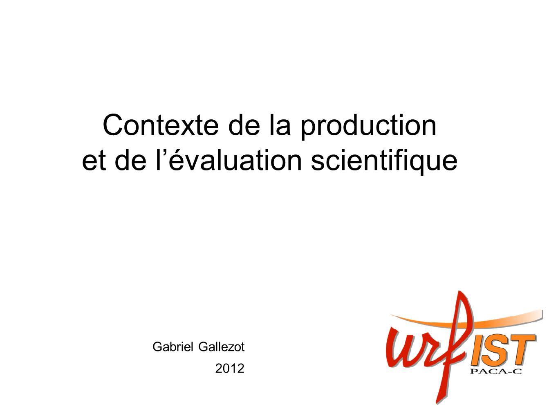 Contexte de la production et de l'évaluation scientifique