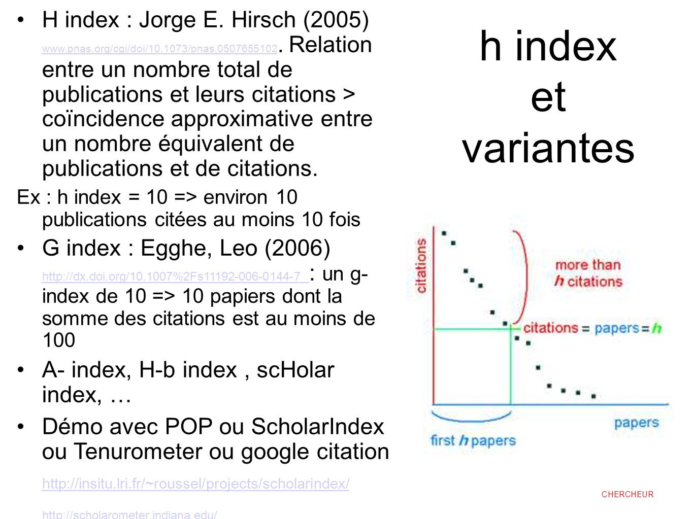 H index : Jorge E. Hirsch (2005) www. pnas. org/cgi/doi/ /pnas