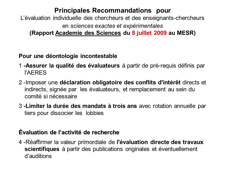 Principales Recommandations pour L'évaluation individuelle des chercheurs et des enseignants-chercheurs en sciences exactes et expérimentales (Rapport Academie des Sciences du 8 juillet 2009 au MESR)