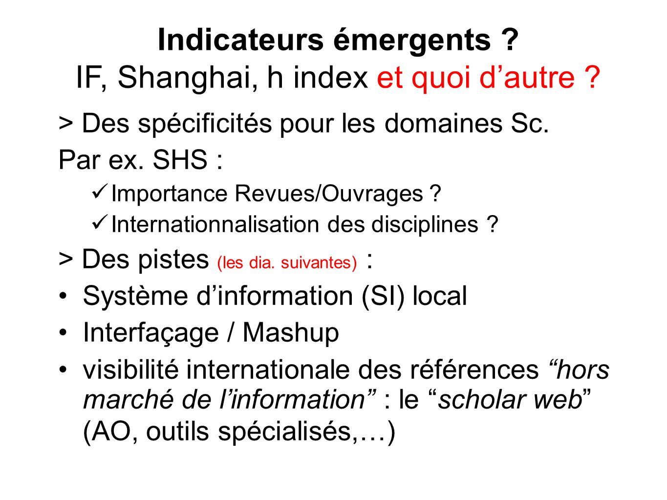 Indicateurs émergents IF, Shanghai, h index et quoi d'autre