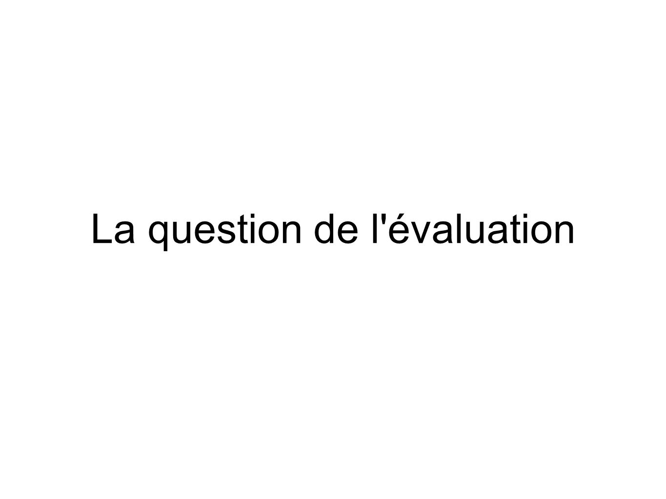 La question de l évaluation