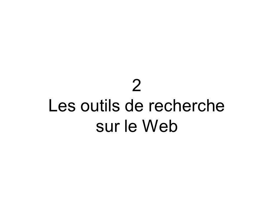2 Les outils de recherche sur le Web