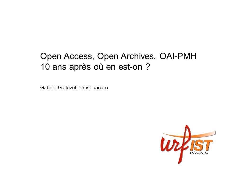 Open Access, Open Archives, OAI-PMH 10 ans après où en est-on