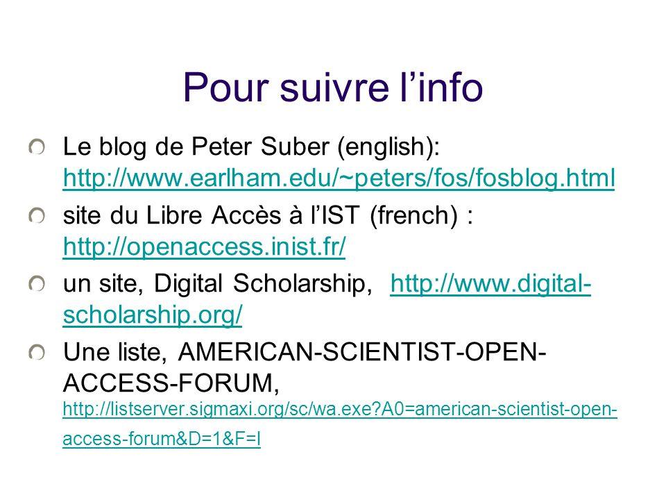 25/01/10Pour suivre l'info. Le blog de Peter Suber (english): http://www.earlham.edu/~peters/fos/fosblog.html.