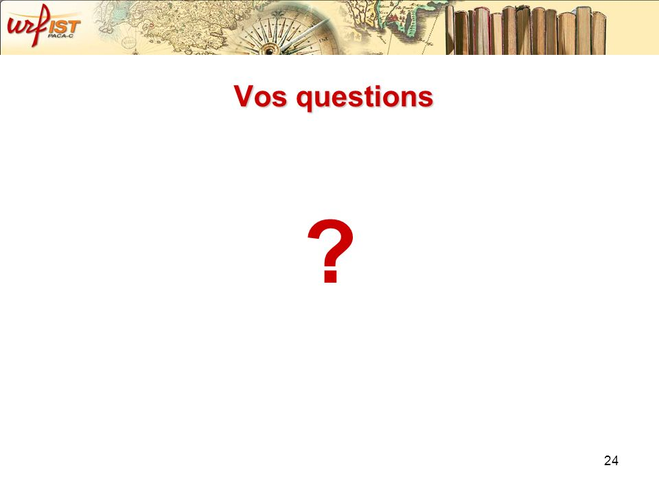 29/11/07 Vos questions