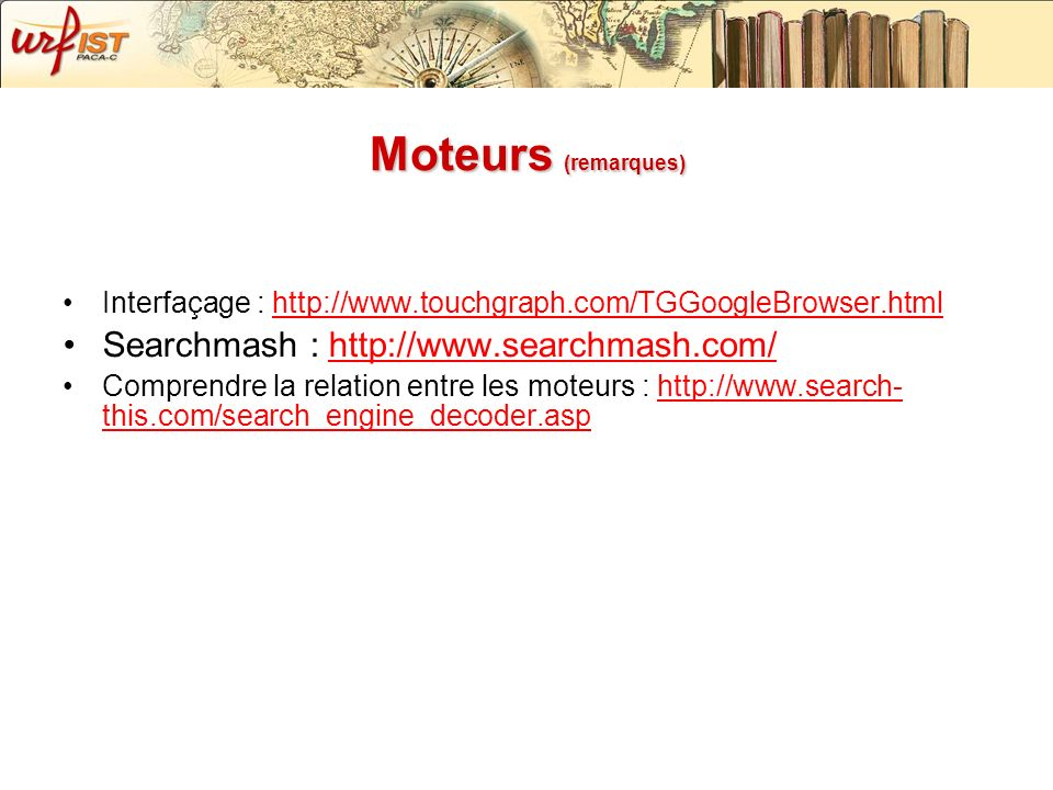 Moteurs (remarques)‏ Searchmash : http://www.searchmash.com/