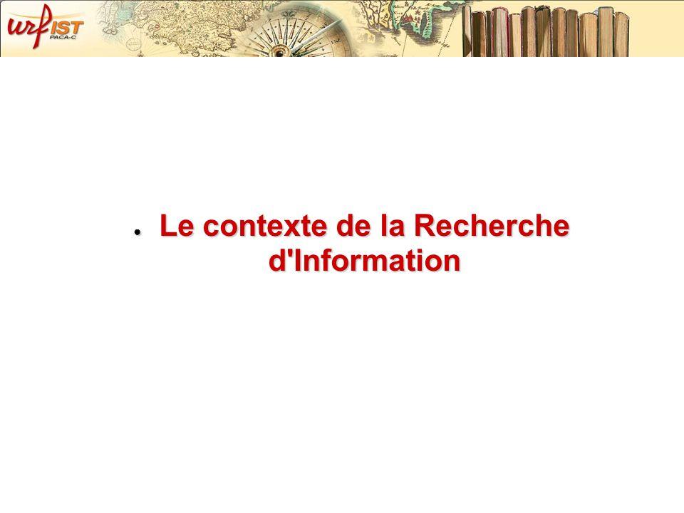 Le contexte de la Recherche d Information