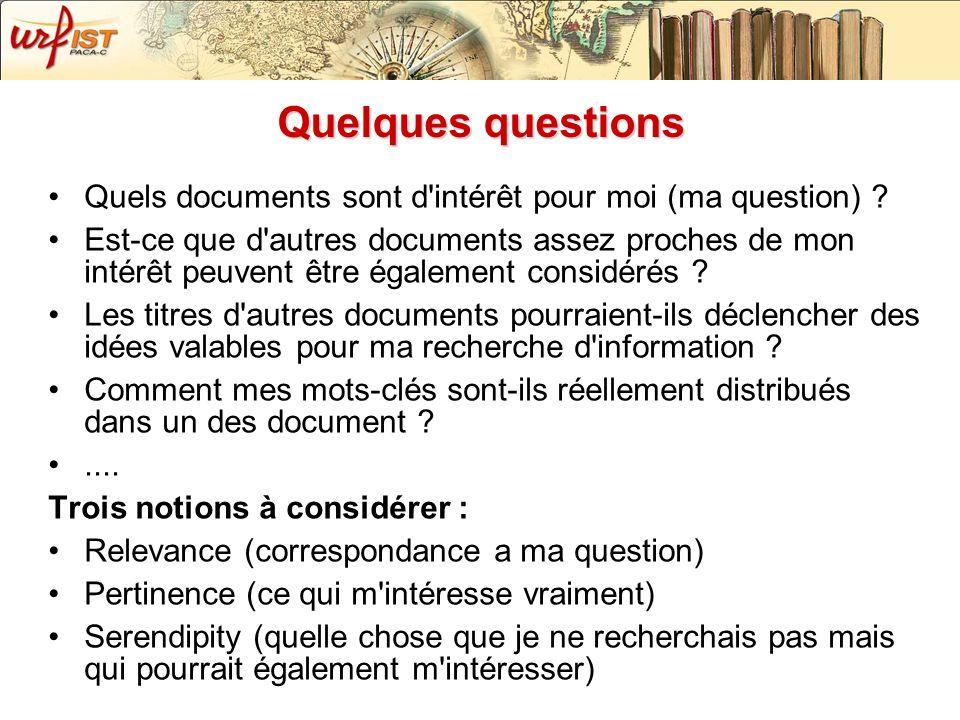 29/11/07 Quelques questions. Quels documents sont d intérêt pour moi (ma question)