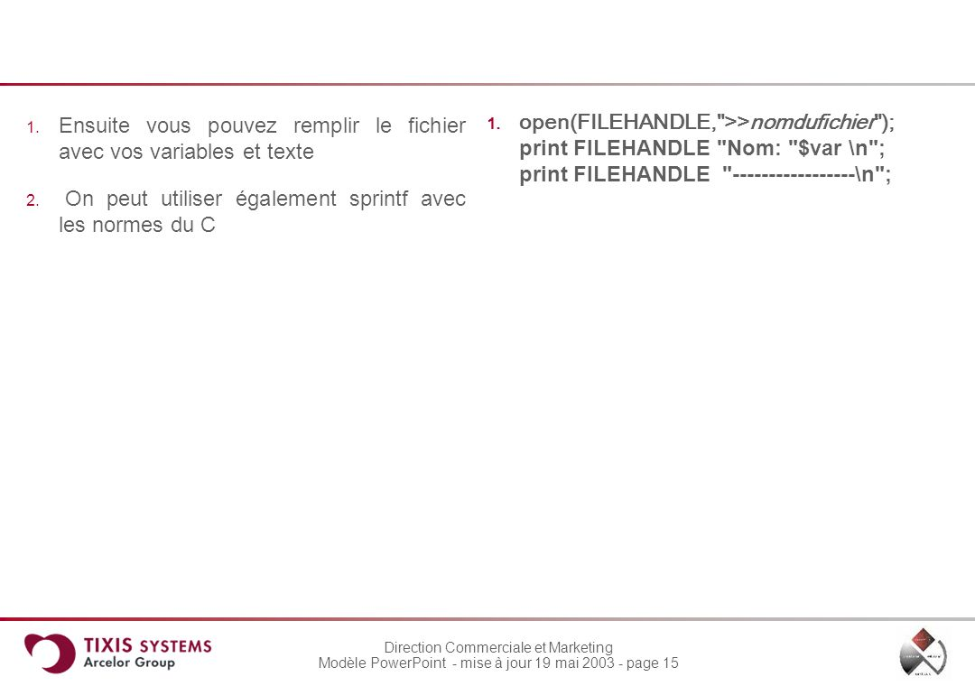 Ensuite vous pouvez remplir le fichier avec vos variables et texte