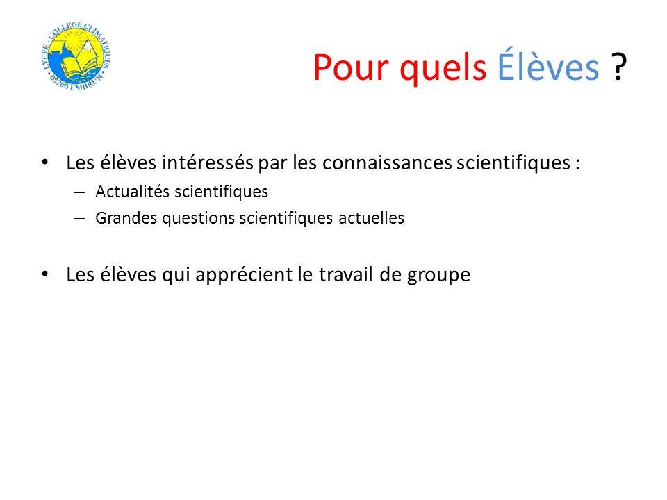 Pour quels Élèves Les élèves intéressés par les connaissances scientifiques : Actualités scientifiques.